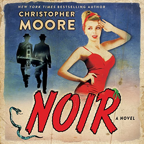 Noir     A Novel              Written by:                                                                                                                                 Christopher Moore                               Narrated by:                                                                                                                                 Johnny Heller                      Length: 9 hrs and 3 mins     34 ratings     Overall 4.5
