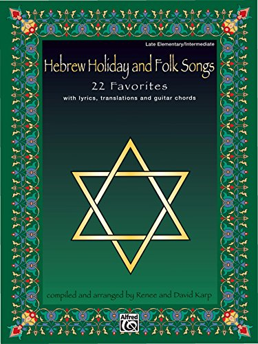Hebrew Holiday and Folk Songs: With Lyrics, Translations and Guitar Chords for Late Elementary to Intermediate Piano (English Edition)