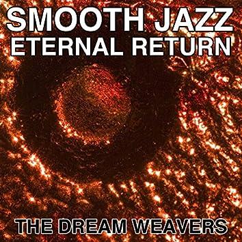 Smooth Jazz Eternal Return