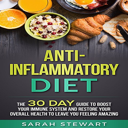 Anti-Inflammatory Diet     The 30 Day Guide to Boost Your Immune System and Restore Your Overall Health to Leave You Feeling Amazing              By:                                                                                                                                 Sarah Stewart                               Narrated by:                                                                                                                                 Kathy Vogel                      Length: 1 hr and 43 mins     25 ratings     Overall 5.0