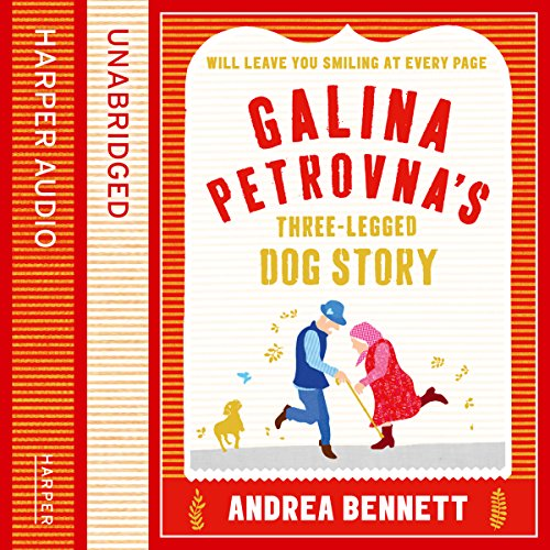Galina Petrovna's Three-Legged Dog Story audiobook cover art