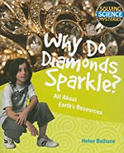 Why Do Diamonds Sparkle?: All about Earth's Resources (Solving Science Mysteries (Paperback))