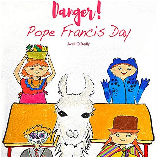 Couverture de Danger! Pope Francis Day