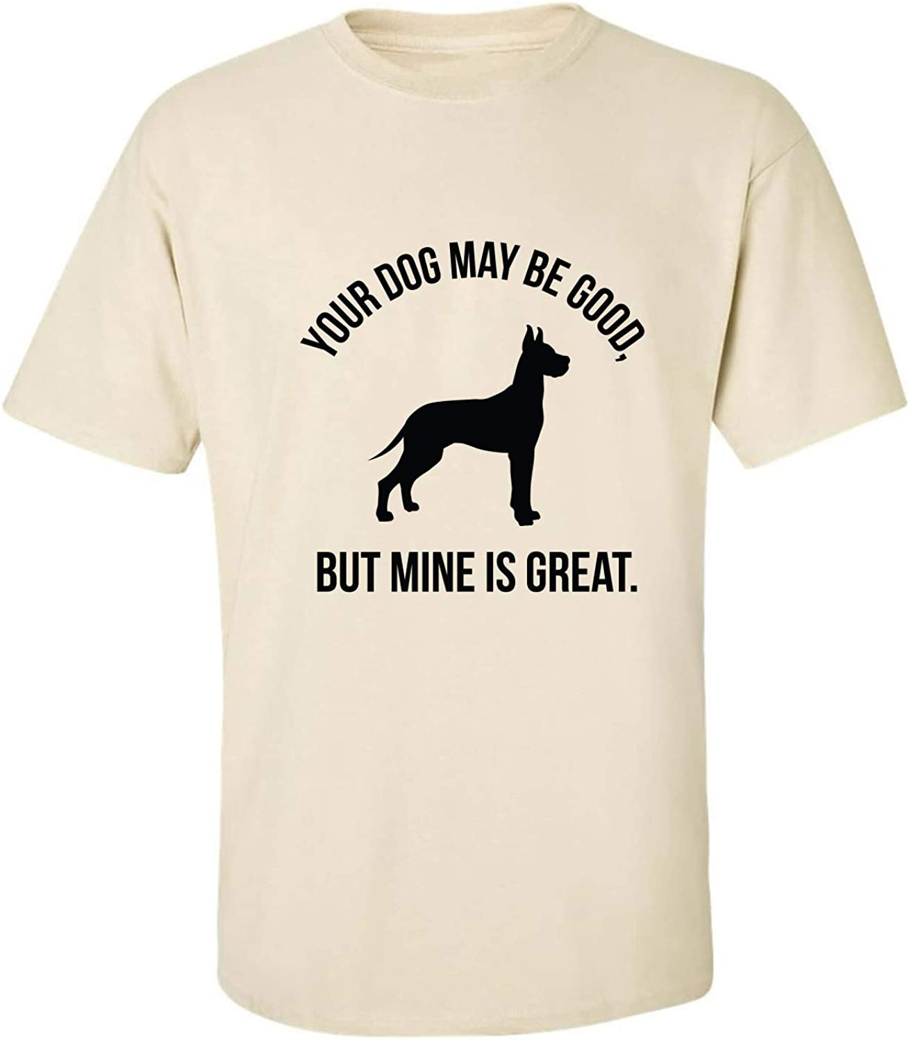 Your Dog May Be Good Adult T-Shirt in Sand - XXXX-Large