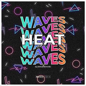 Heat Waves Slowed Reverb