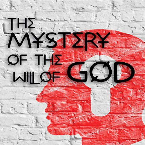 The Mystery of the Will of God audiobook cover art