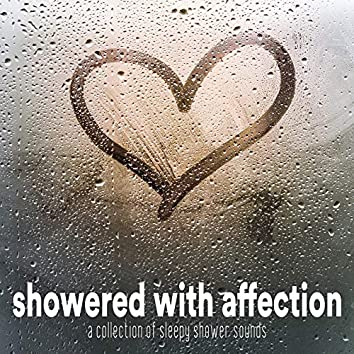 Showered With Affection: A Collection of Sleepy Shower Sounds