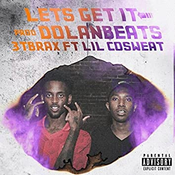 Let's Get It (feat. Lil Cosweat)
