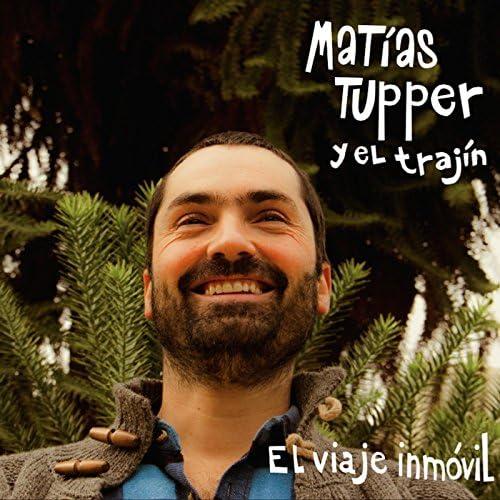 Matías Tupper y el Trajín.