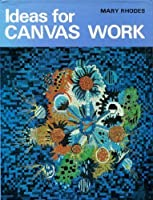 Ideas for Canvas Work 0713446137 Book Cover