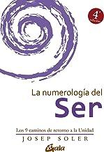 La Numerología Del Ser. Los 9 Caminos De Retorno A La Unidad (Psicoemoción)