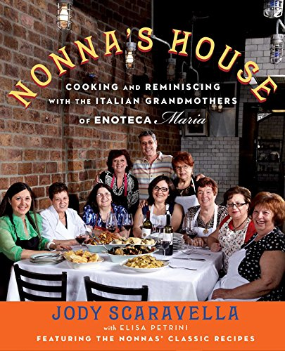 Nonna's House: Cooking and Reminiscing with the Italian...