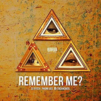 REMEMBER ME? (feat. YUxTHEANSWER & PHONK GEE)