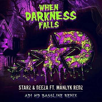 When Darkness Falls (Adi HD Bassline Remix)
