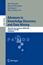 Advances in Knowledge Discovery and Data Mining: 10th Pacific-Asia Conference, PAKDD 2006, Singapore, April 9-12, 2006, Proceedings (Lecture Notes in Computer Science)