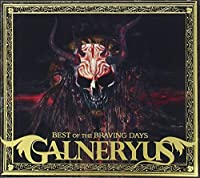 Best of the Braving Days by Galneryus (2009-03-25)