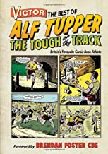Victor: The Best of Alf Tupper: Britain's Favourite Comic-Book Athlete (Victory)