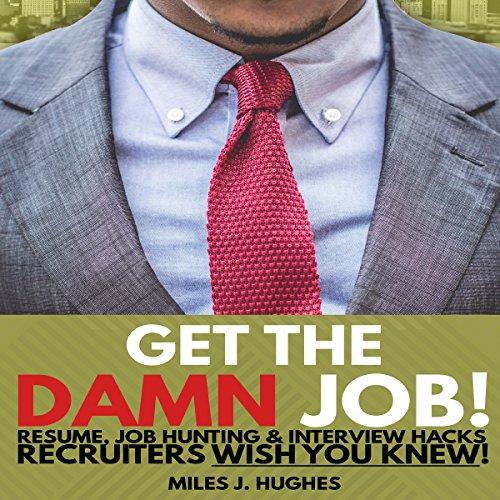 Get the Damn Job! audiobook cover art