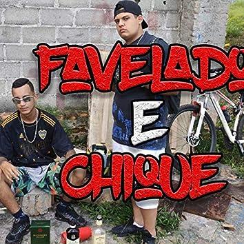 Favelado e Chique