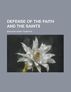 Defense of the Faith and the Saints (Volume 2)