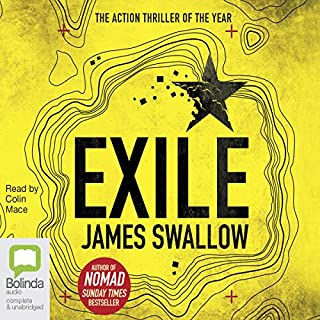 Exile     Marc Dane, Book 2              By:                                                                                                                                 James Swallow                               Narrated by:                                                                                                                                 Colin Mace                      Length: 16 hrs and 26 mins     518 ratings     Overall 4.3
