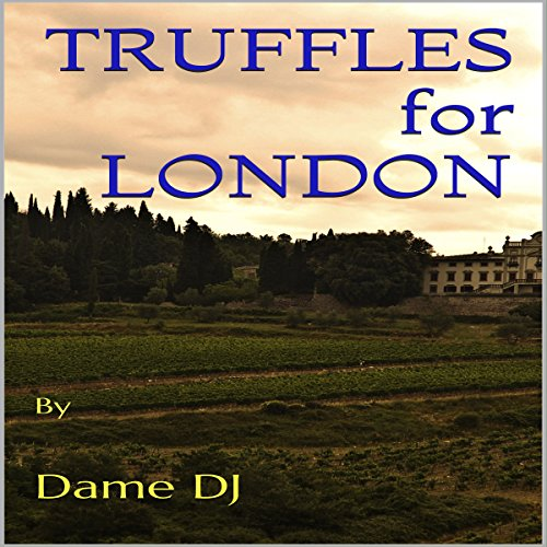Truffles for London                   By:                                                                                                                                 Dame DJ                               Narrated by:                                                                                                                                 doro jillings                      Length: 2 hrs and 15 mins     Not rated yet     Overall 0.0