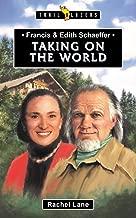 Francis & Edith Schaeffer: Taking on the World (Trail Blazers)