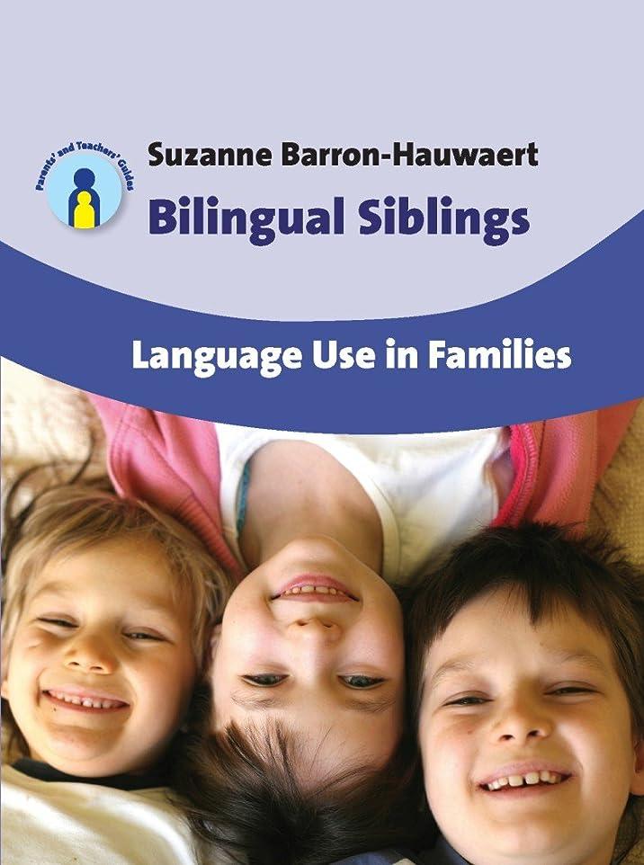 一般化する本会議コーンBilingual Siblings: Language Use in Families (Parents' and Teachers' Guides Book 12) (English Edition)