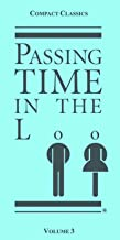 Passing Time in the Loo: Vol 3 - Book Summaries (Summaries of Classics, Novels, Plays, Short Stories, Children's Classics and Operas)