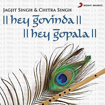 Hey Govinda Hey Gopala