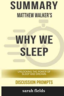 Summary: Matthew Walker's Why We Sleep: Unlocking the Power of Sleep and Dreams (Discussion Prompts)