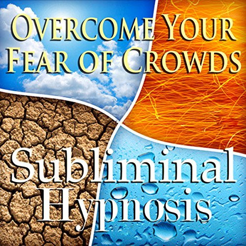 Overcome Your Fear of Crowds Subliminal Affirmations cover art