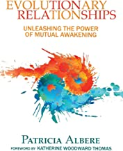 EVOLUTIONARY RELATIONSHIPS: Unleashing The Power Of Mutual Awakening