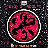 Antonio Adolfo & A Brazuca by ADOLFO ANTONIO & BRAZUCA