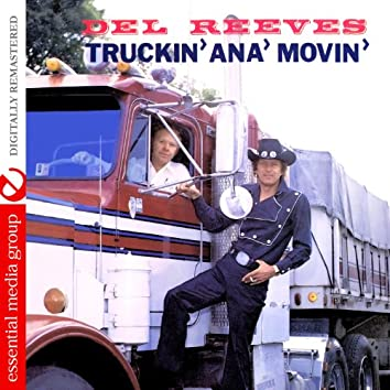 Truckin' Ana' Movin' (Digitally Remastered)