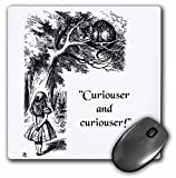 Curiouser and curiouser - Alice in Wonderland Lewis Carroll quote - Mouse Pad, 8 by 8 inches (mp_193785_1)