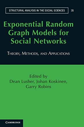 Exponential Random Graph Models for Social Networks: Theory, Methods, and Applications