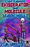 Eviscerator X Molecule: Dragon Module (Frame 27 Book 16) (English Edition)