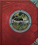 Dragonologie, l'encyclopédie...