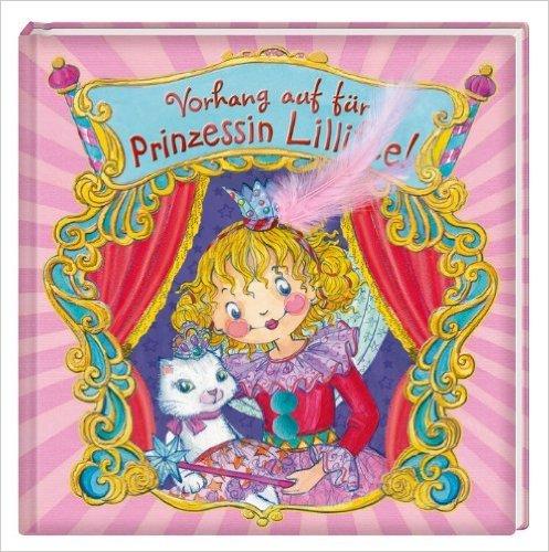 Vorhang auf für Prinzessin Lillifee! (Prinzessin Lillifee (Bilderbücher)) ( Juli 2013 )