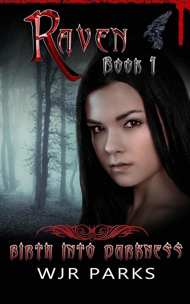 スリッパパトロン市の花Raven book 1: Birth into Darkness (The Hidden World)