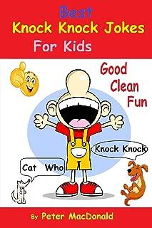 Best Knock Knock Jokes For KIds, Good Clean Fun: Best Joke Book For Kids 2 (Volume 2)