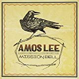 Songtexte von Amos Lee - Mission Bell