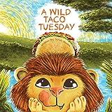 A Wild Taco Tuesday