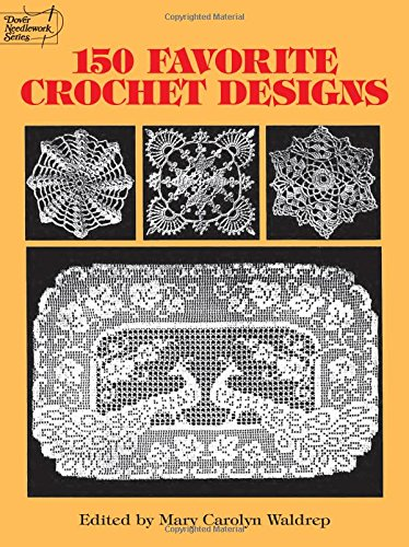 150 Favorite Crochet Designs (Dover Knitting, Crochet, Tatting, Lace)