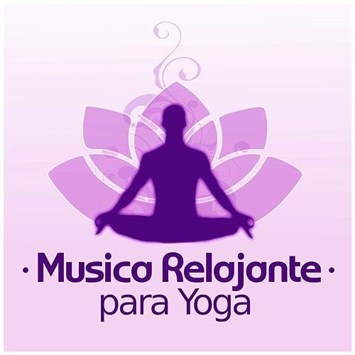 Musica Relajante para Yoga - Música para Relajación, Musica ...
