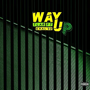 Way Up (feat. Khal'ed)