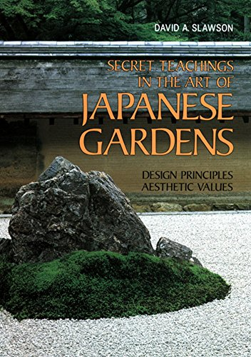 Compare Textbook Prices for Secret Teachings in the Art of Japanese Gardens: Design Principles, Aesthetic Values 1 Edition ISBN 9781568364940 by Slawson, David A.