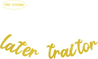 Marwey Later Traitor Banner,Gold Glitter Garland Party Supplies,Party Decoration Ideas for Going Away/Moving/Job Change/Relocating/Graduation/Farewell Party
