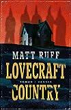 Lovecraft Country: Roman - Matt Ruff